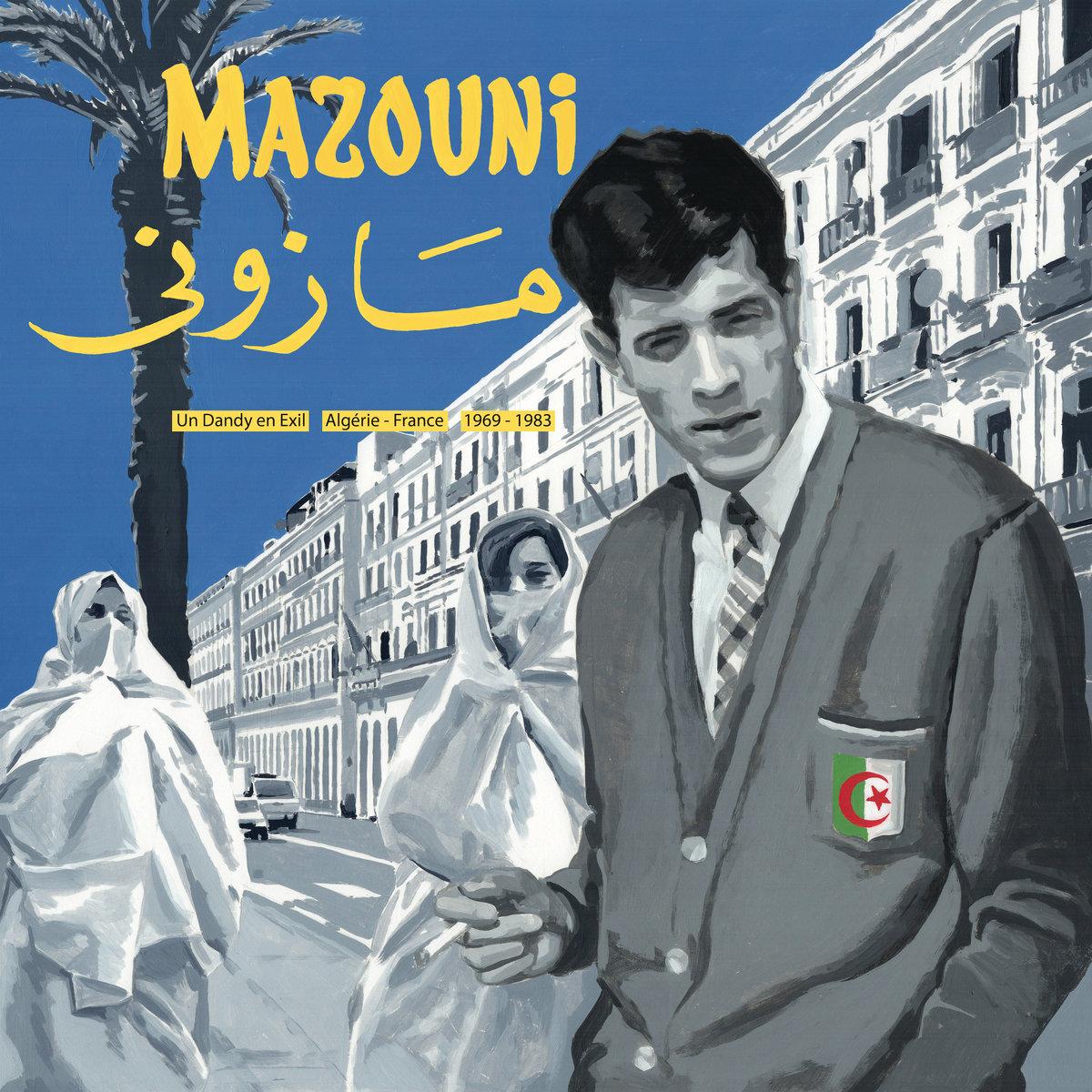 Mohamed Mazouni – Un Dandy En Exil