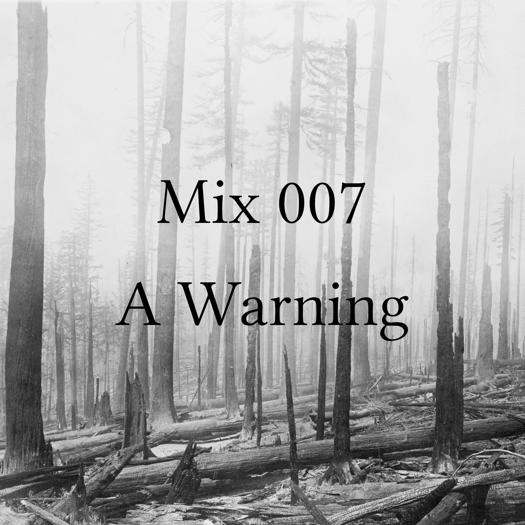 Mix 007 – A Warning